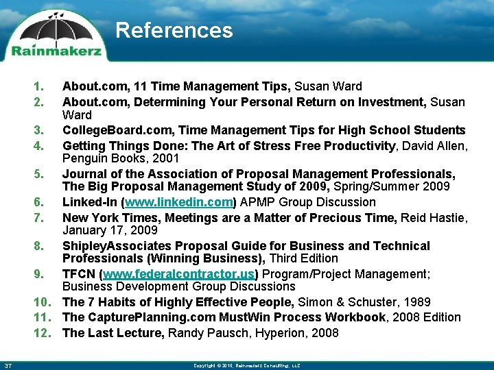 References 1. 2. About. com, 11 Time Management Tips, Susan Ward About. com, Determining