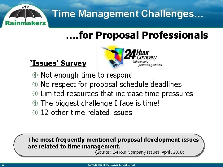 Time Management Challenges… …. for Proposal Professionals 'Issues' Survey Not enough time to respond