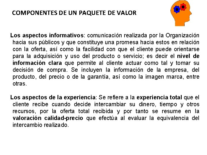 COMPONENTES DE UN PAQUETE DE VALOR Los aspectos informativos: comunicación realizada por la Organización
