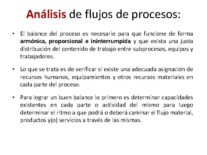 Análisis de flujos de procesos: • El balance del proceso es necesario para que