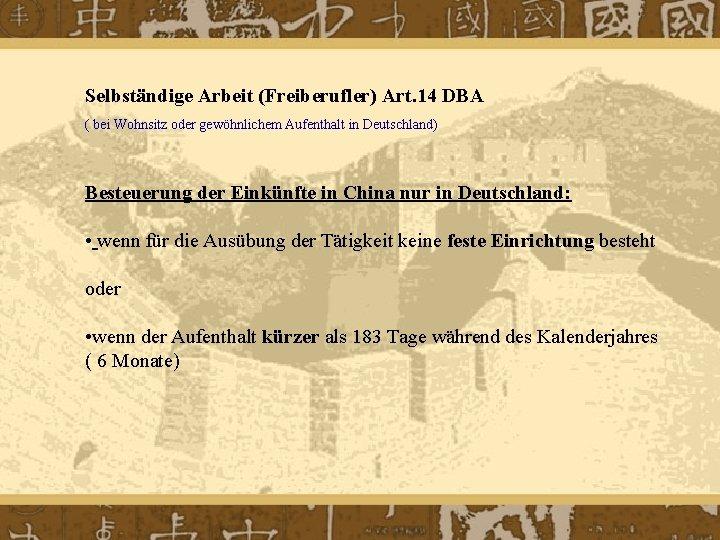 Selbständige Arbeit (Freiberufler) Art. 14 DBA ( bei Wohnsitz oder gewöhnlichem Aufenthalt in Deutschland)