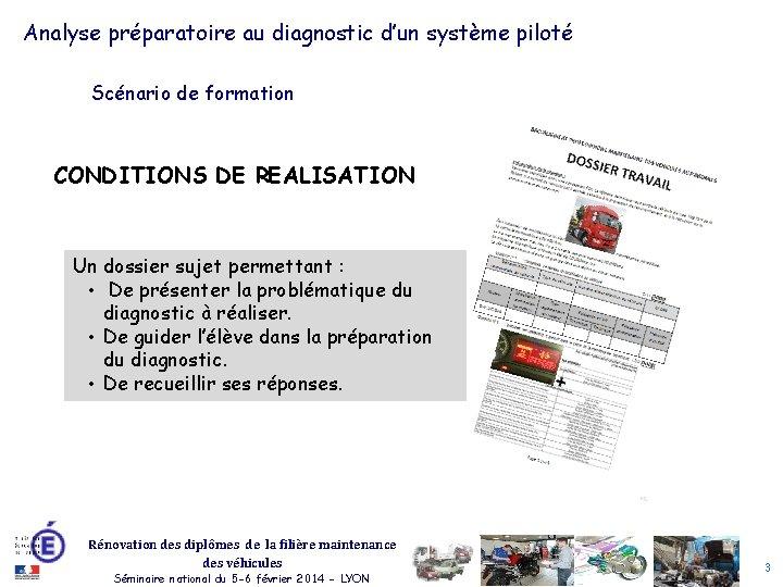 Analyse préparatoire au diagnostic d'un système piloté Scénario de formation CONDITIONS DE REALISATION Un