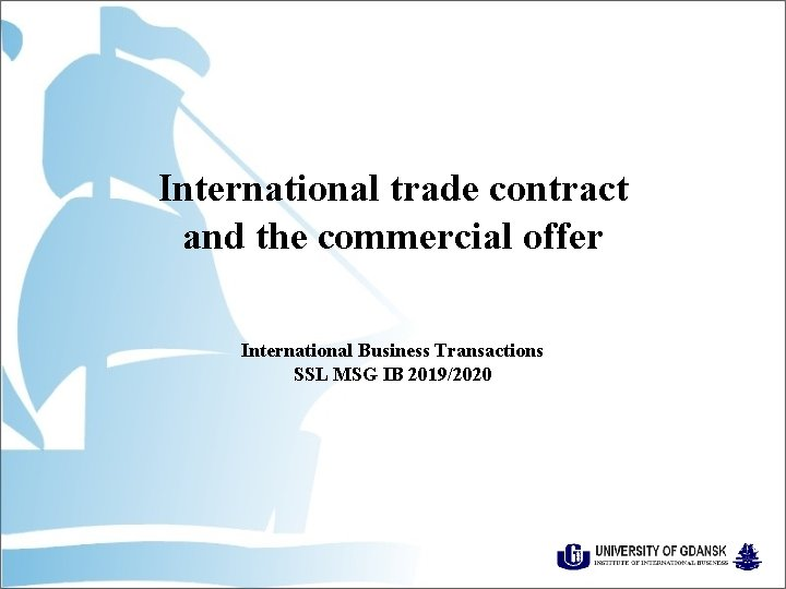 International trade contract and the commercial offer International Business Transactions SSL MSG IB 2019/2020