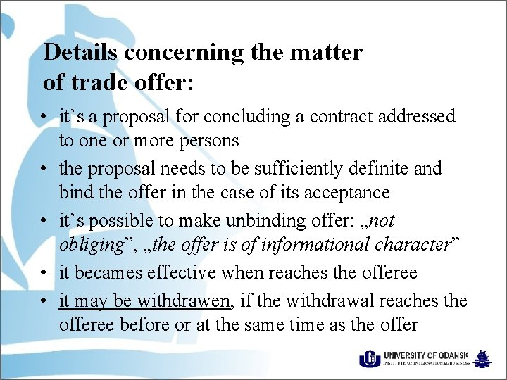 Details concerning the matter of trade offer: • it's a proposal for concluding a