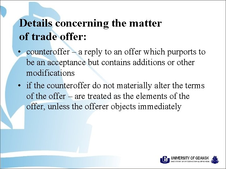 Details concerning the matter of trade offer: • counteroffer – a reply to an