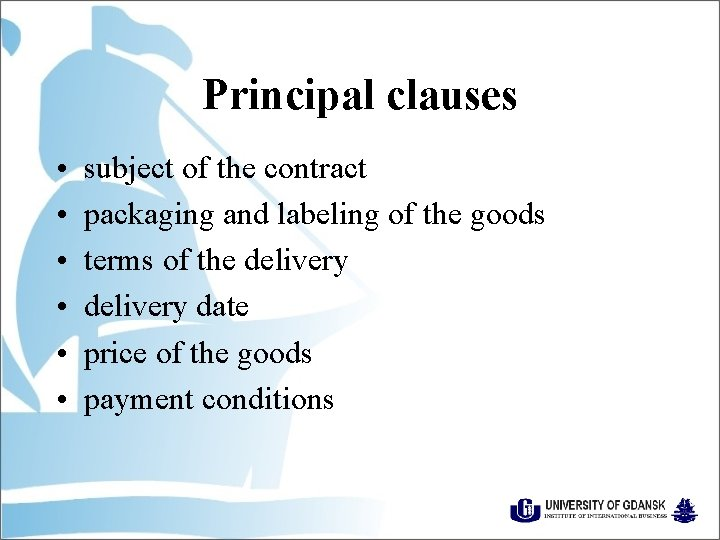 Principal clauses • • • subject of the contract packaging and labeling of the