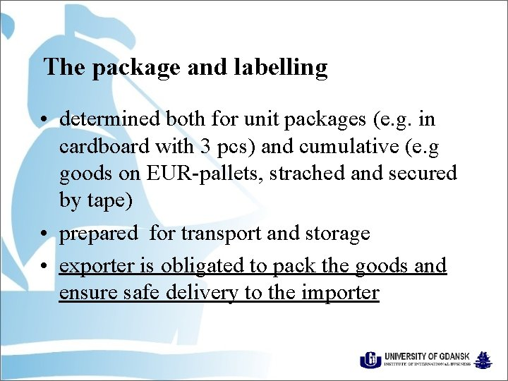 The package and labelling • determined both for unit packages (e. g. in cardboard