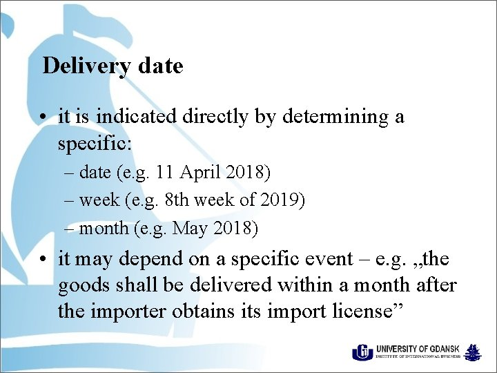 Delivery date • it is indicated directly by determining a specific: – date (e.