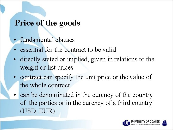 Price of the goods • fundamental clauses • essential for the contract to be