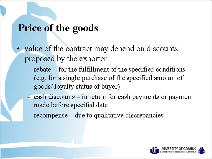 Price of the goods • value of the contract may depend on discounts proposed