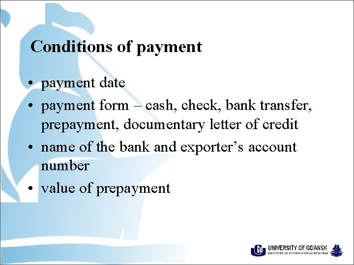 Conditions of payment • payment date • payment form – cash, check, bank transfer,
