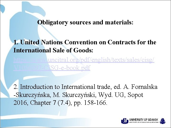 Obligatory sources and materials: 1. United Nations Convention on Contracts for the International Sale