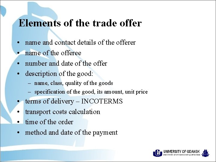 Elements of the trade offer • • name and contact details of the offerer