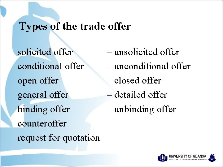Types of the trade offer solicited offer conditional offer open offer general offer binding