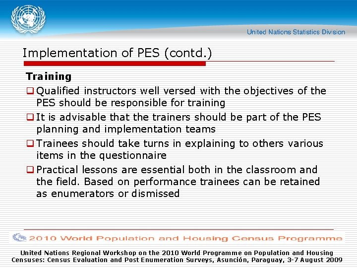 Implementation of PES (contd. ) Training q Qualified instructors well versed with the objectives
