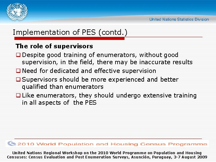 Implementation of PES (contd. ) The role of supervisors q Despite good training of