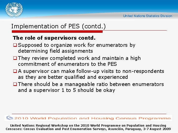 Implementation of PES (contd. ) The role of supervisors contd. q Supposed to organize