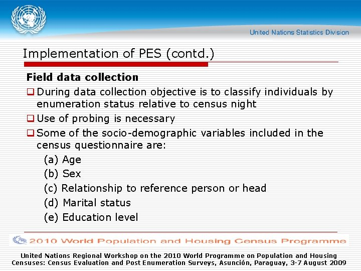 Implementation of PES (contd. ) Field data collection q During data collection objective is