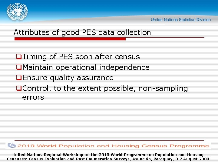 Attributes of good PES data collection q. Timing of PES soon after census q.