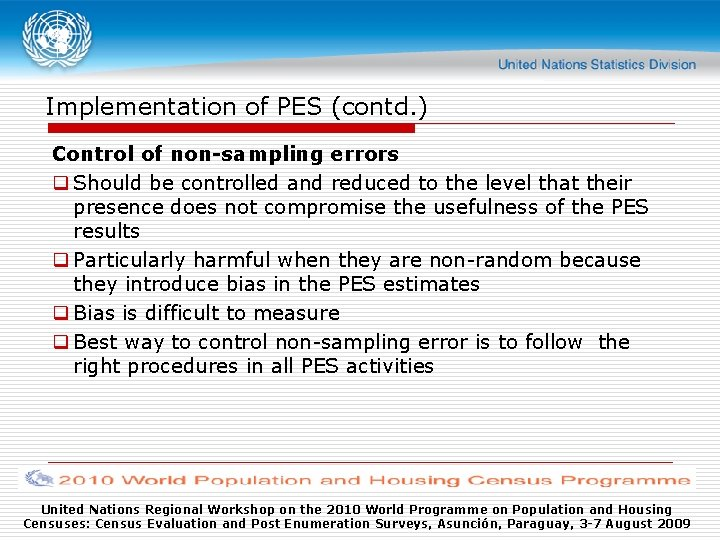 Implementation of PES (contd. ) Control of non-sampling errors q Should be controlled and