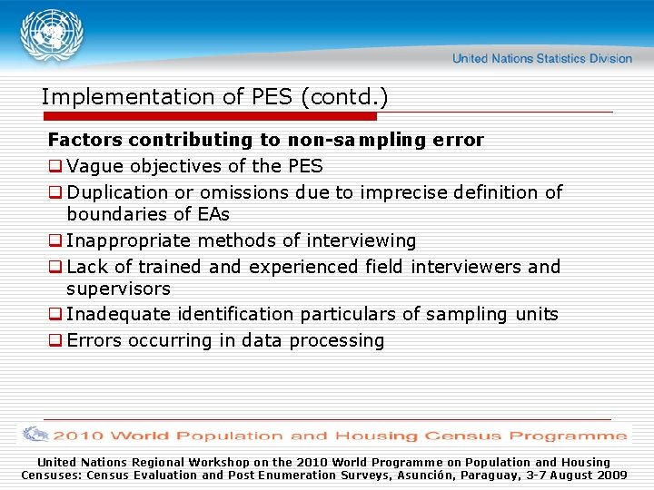 Implementation of PES (contd. ) Factors contributing to non-sampling error q Vague objectives of