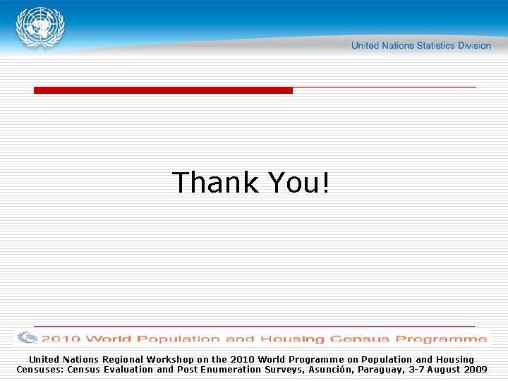 Thank You! United Nations Regional Workshop on the 2010 World Programme on Population and