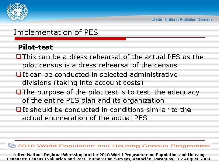 Implementation of PES Pilot-test q This can be a dress rehearsal of the actual