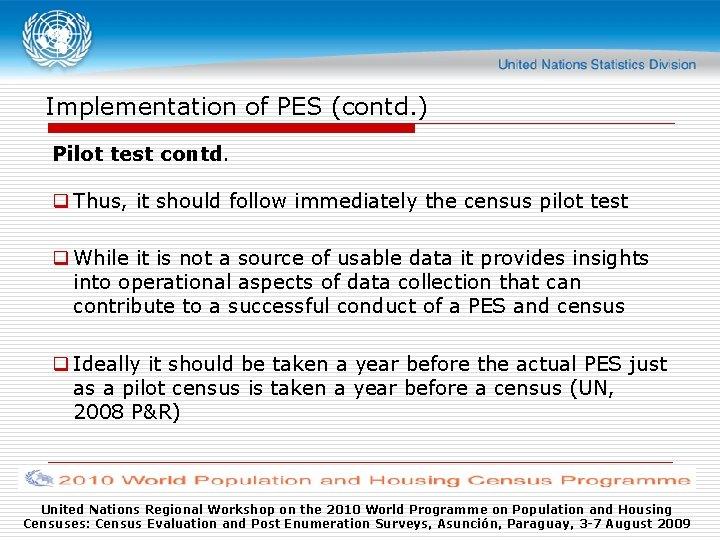 Implementation of PES (contd. ) Pilot test contd. q Thus, it should follow immediately