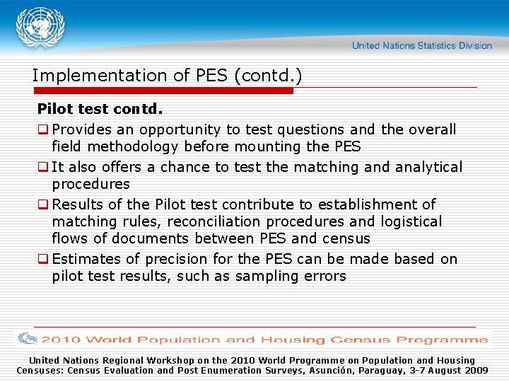 Implementation of PES (contd. ) Pilot test contd. q Provides an opportunity to test