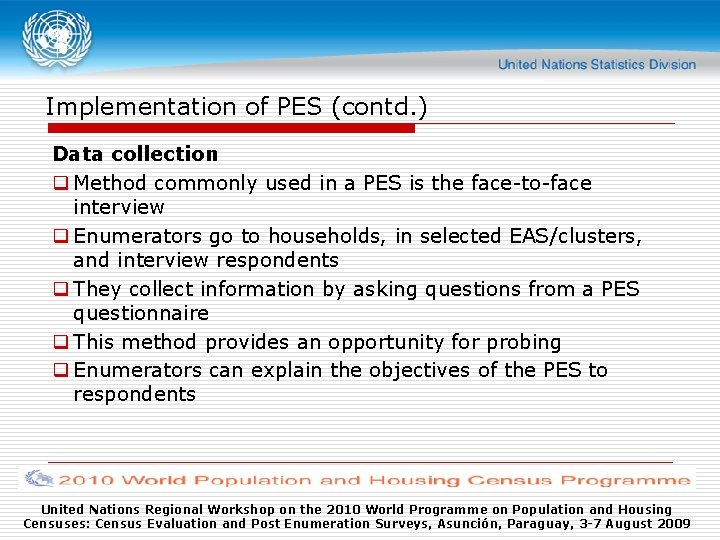 Implementation of PES (contd. ) Data collection q Method commonly used in a PES