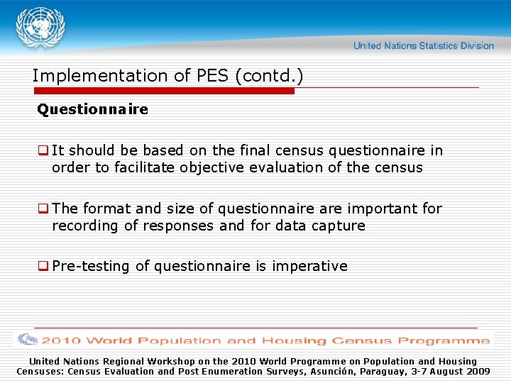 Implementation of PES (contd. ) Questionnaire q It should be based on the final