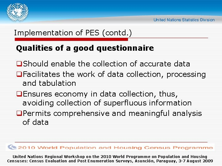 Implementation of PES (contd. ) Qualities of a good questionnaire q. Should enable the