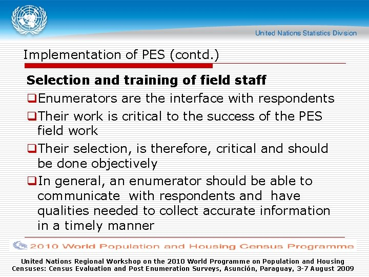 Implementation of PES (contd. ) Selection and training of field staff q. Enumerators are