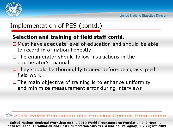 Implementation of PES (contd. ) Selection and training of field staff contd. q Must