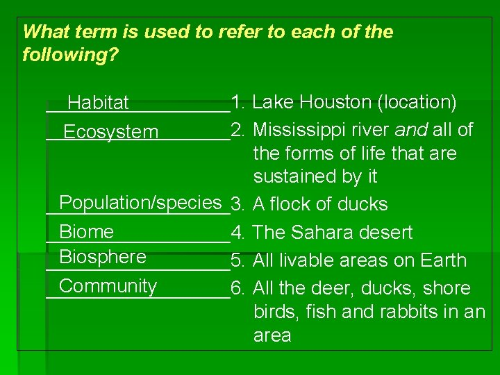 What term is used to refer to each of the following? _________1. Lake Houston