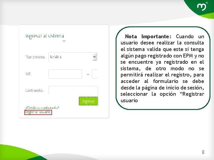 Nota Importante: Cuando un usuario desee realizar la consulta el sistema valida que este