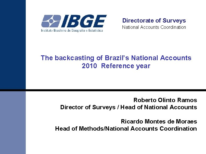 Directorate of Surveys National Accounts Coordination The backcasting of Brazil's National Accounts 2010 Reference