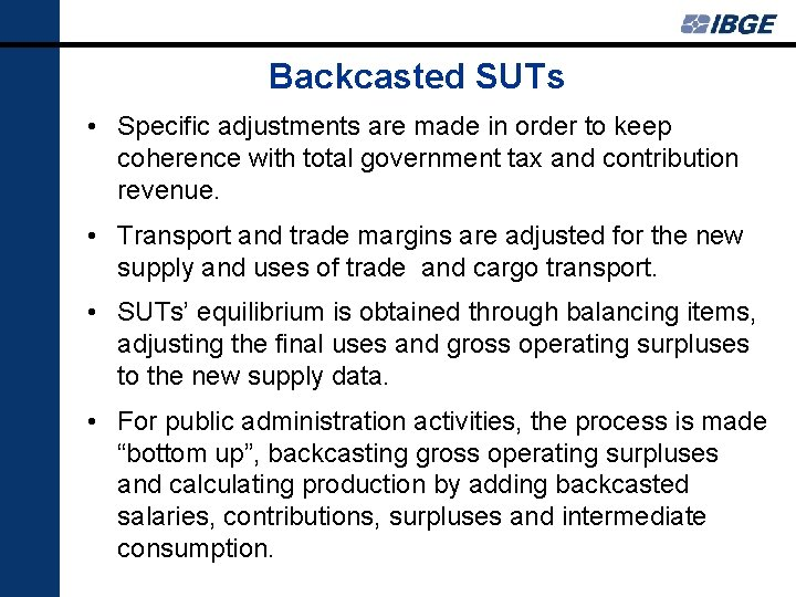 Backcasted SUTs • Specific adjustments are made in order to keep coherence with total