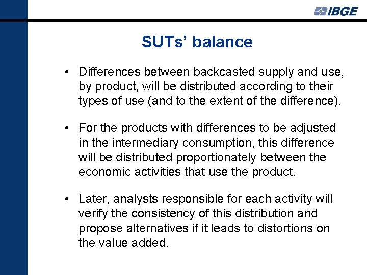 SUTs' balance • Differences between backcasted supply and use, by product, will be distributed