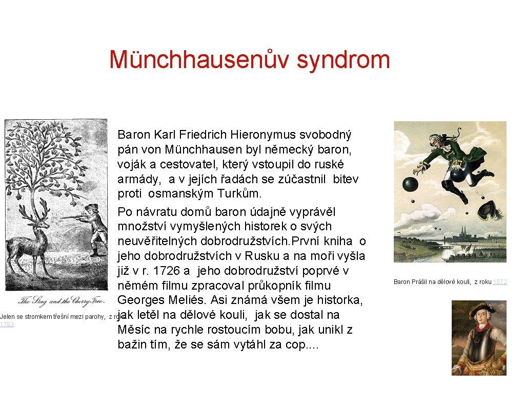 Münchhausenův syndrom Baron Karl Friedrich Hieronymus svobodný pán von Münchhausen byl německý baron,