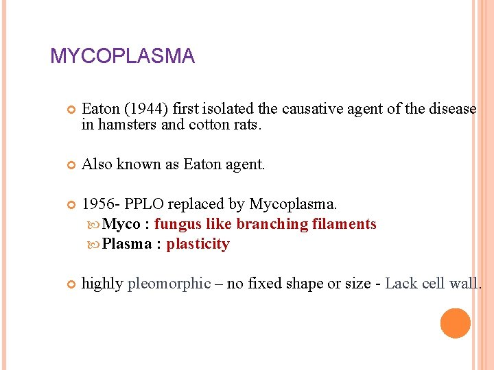 MYCOPLASMA Eaton (1944) first isolated the causative agent of the disease in hamsters and