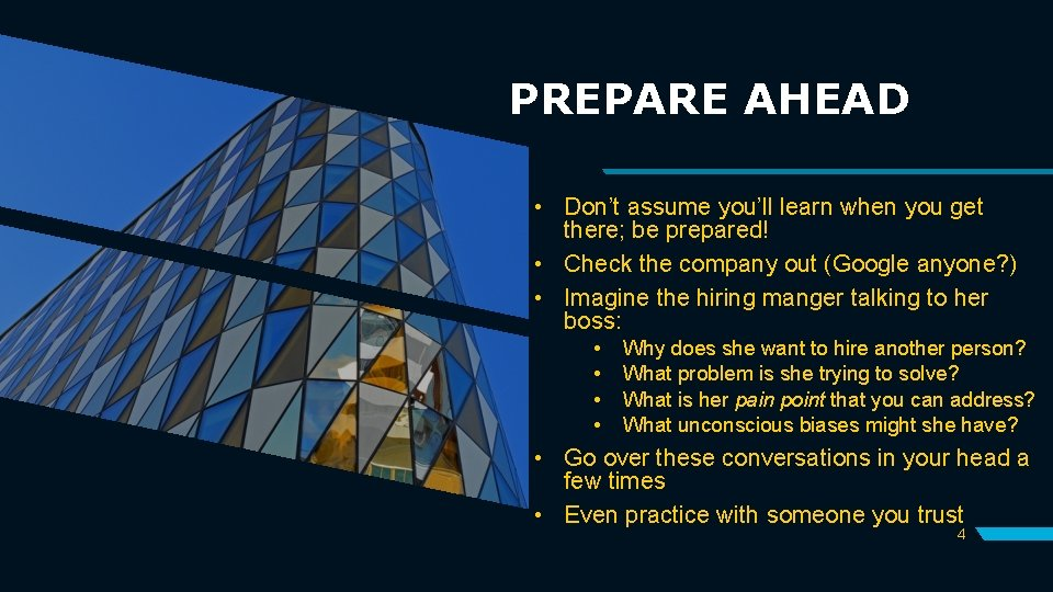 PREPARE AHEAD • Don't assume you'll learn when you get there; be prepared! •