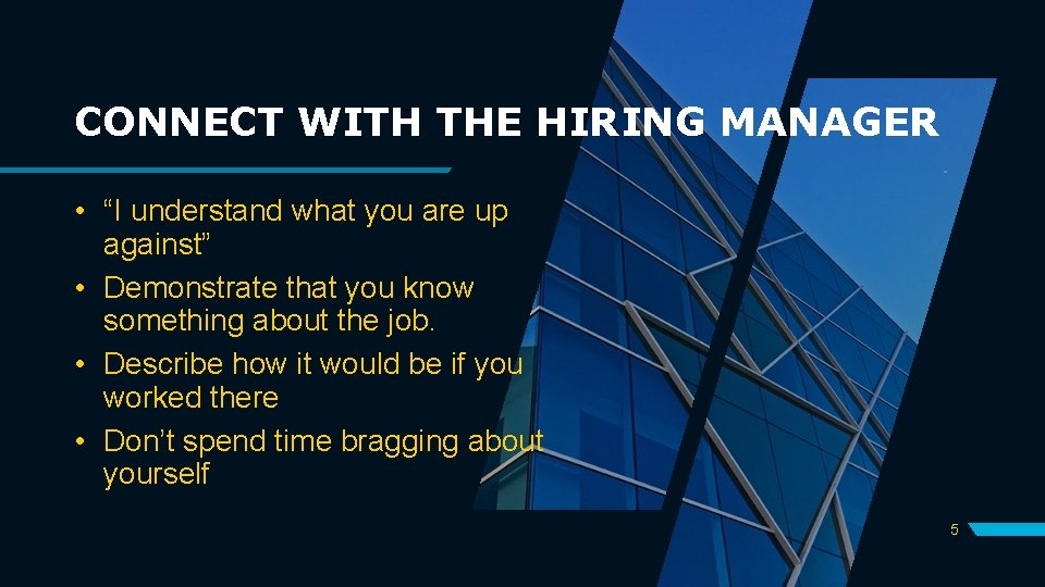 """CONNECT WITH THE HIRING MANAGER • """"I understand what you are up against"""" •"""
