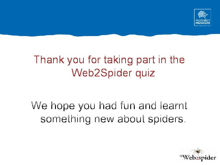 Thank you for taking part in the Web 2 Spider quiz