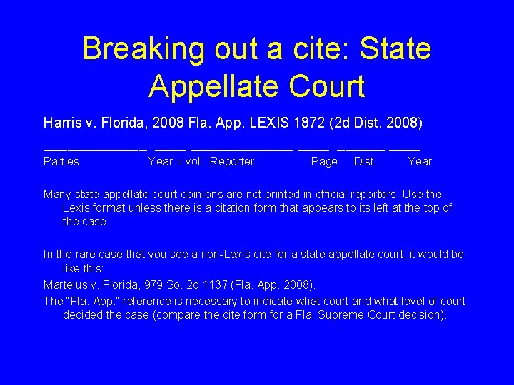 Breaking out a cite: State Appellate Court Harris v. Florida, 2008 Fla. App. LEXIS