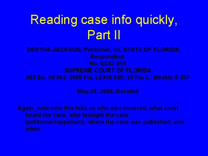 Reading case info quickly, Part II BERTHA JACKSON, Petitioner, vs. STATE OF FLORIDA, Respondent.