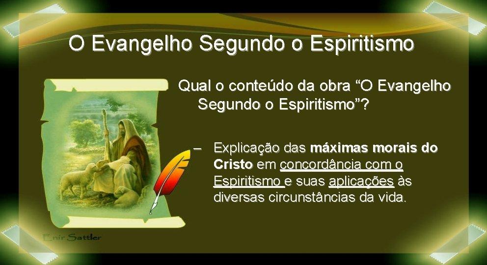 """O Evangelho Segundo o Espiritismo Qual o conteúdo da obra """"O Evangelho Segundo o"""