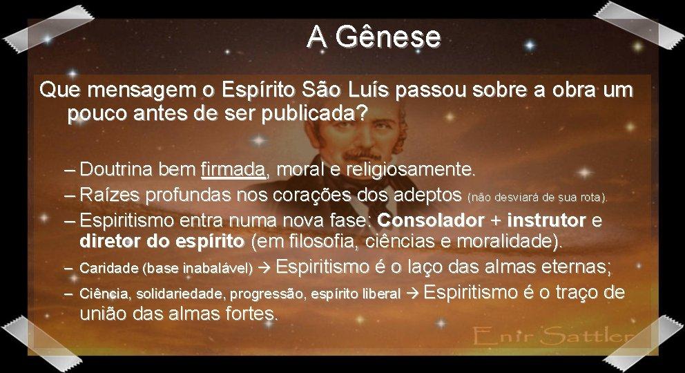 A Gênese Que mensagem o Espírito São Luís passou sobre a obra um pouco