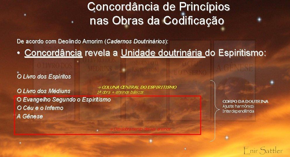Concordância de Princípios nas Obras da Codificação De acordo com Deolindo Amorim (Cadernos Doutrinários):