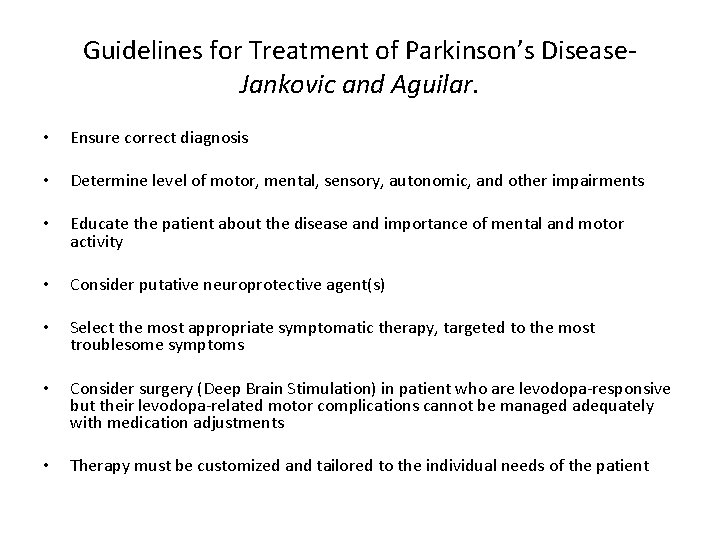 Guidelines for Treatment of Parkinson's Disease. Jankovic and Aguilar. • Ensure correct diagnosis •